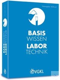 Basiswissen Labortechnik Basiswissen Labortechnik ist ein Nachschlagewerk für...